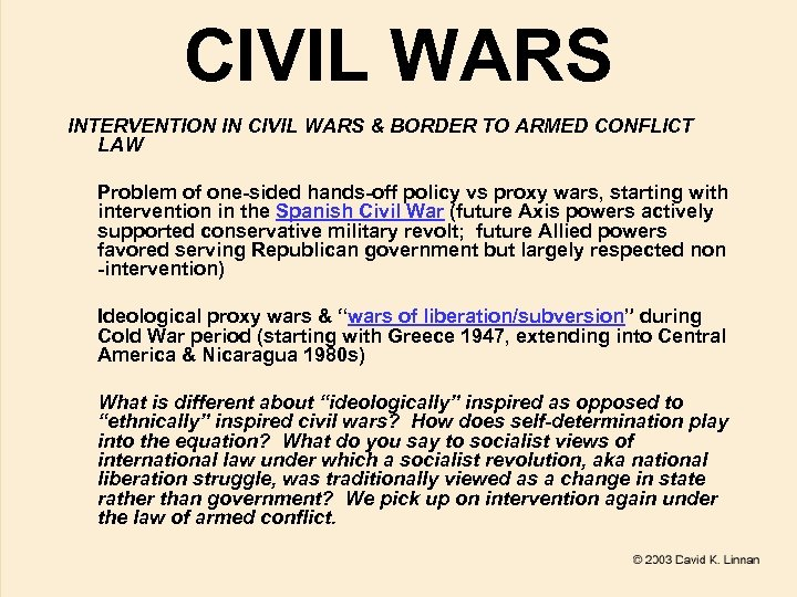 CIVIL WARS INTERVENTION IN CIVIL WARS & BORDER TO ARMED CONFLICT LAW Problem of