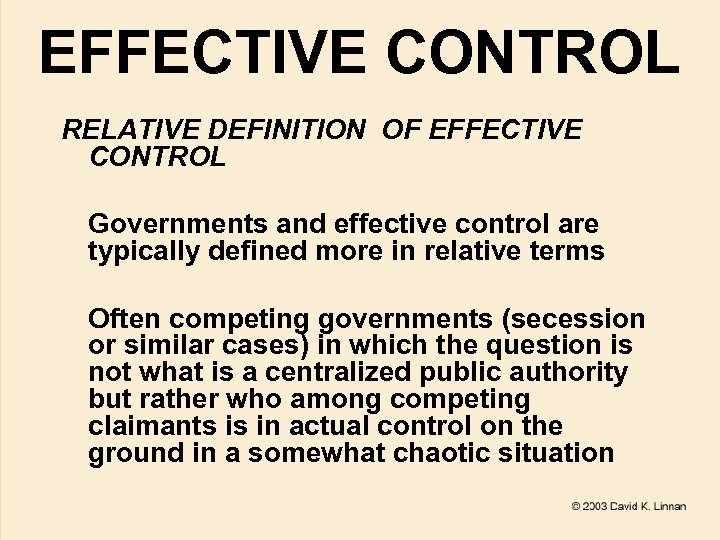 EFFECTIVE CONTROL RELATIVE DEFINITION OF EFFECTIVE CONTROL Governments and effective control are typically defined