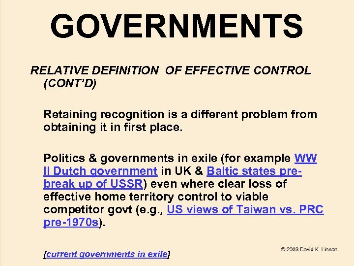 GOVERNMENTS RELATIVE DEFINITION OF EFFECTIVE CONTROL (CONT'D) Retaining recognition is a different problem from