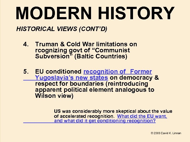 MODERN HISTORY HISTORICAL VIEWS (CONT'D) 4. Truman & Cold War limitations on rcognizing govt