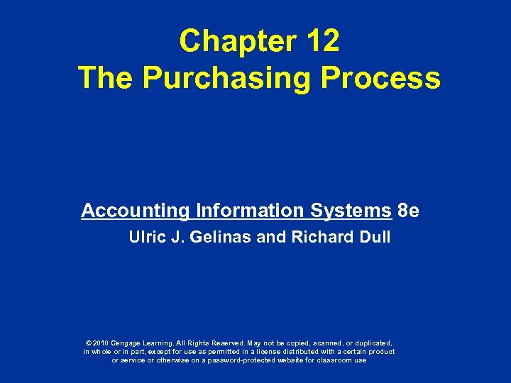 Chapter 12 The Purchasing Process Accounting Information Systems 8 e Ulric J. Gelinas and