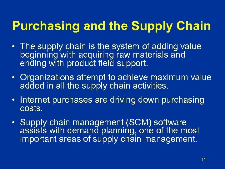 Purchasing and the Supply Chain • The supply chain is the system of adding