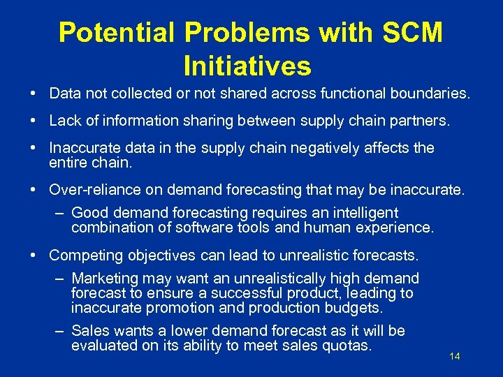 Potential Problems with SCM Initiatives • Data not collected or not shared across functional