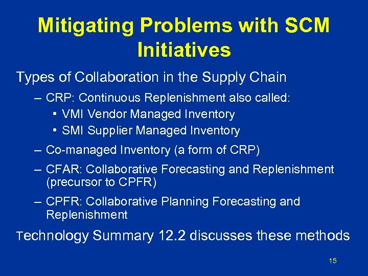 Mitigating Problems with SCM Initiatives Types of Collaboration in the Supply Chain – CRP: