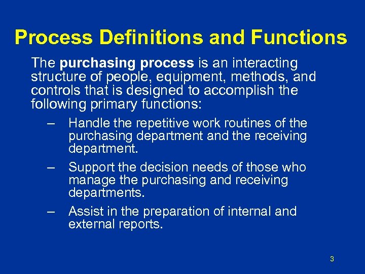 Process Definitions and Functions The purchasing process is an interacting structure of people, equipment,