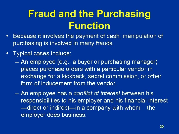 Fraud and the Purchasing Function • Because it involves the payment of cash, manipulation