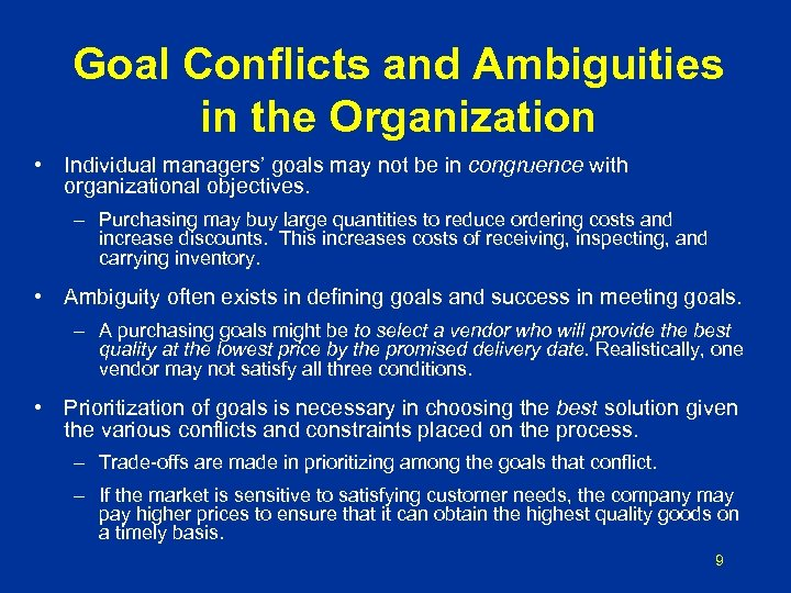 Goal Conflicts and Ambiguities in the Organization • Individual managers' goals may not be