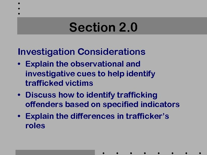 Section 2. 0 Investigation Considerations • Explain the observational and investigative cues to help