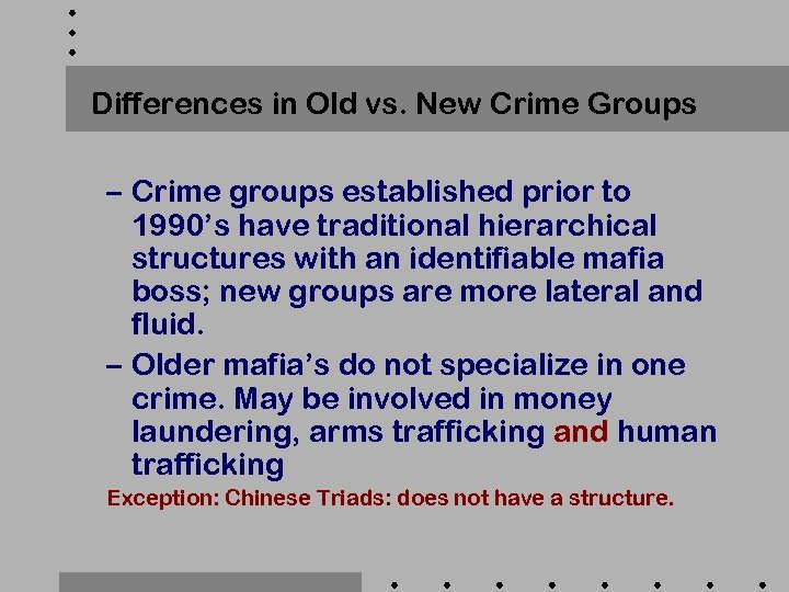 Differences in Old vs. New Crime Groups – Crime groups established prior to 1990's