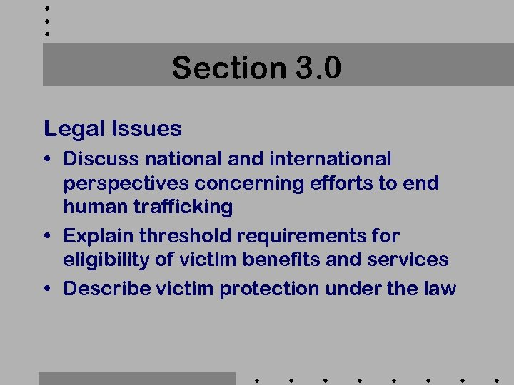 Section 3. 0 Legal Issues • Discuss national and international perspectives concerning efforts to