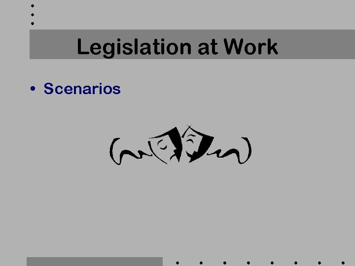 Legislation at Work • Scenarios