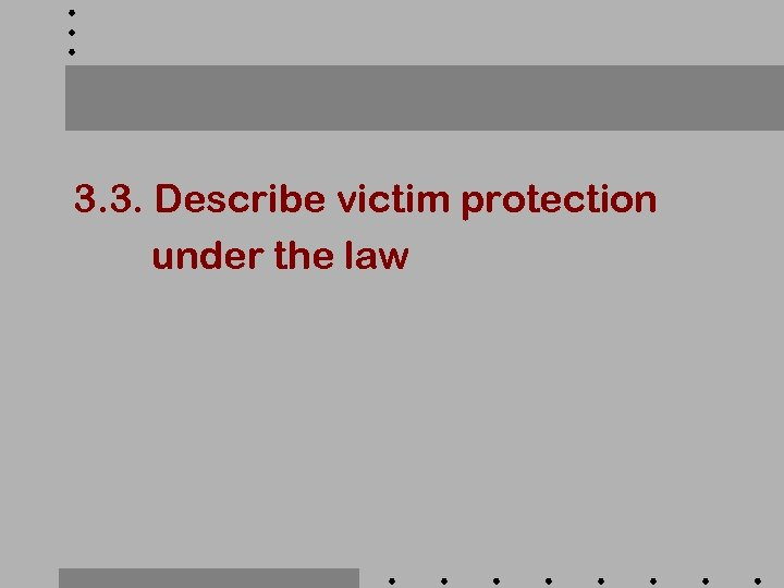 3. 3. Describe victim protection under the law