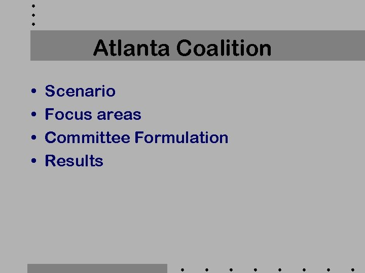 Atlanta Coalition • • Scenario Focus areas Committee Formulation Results