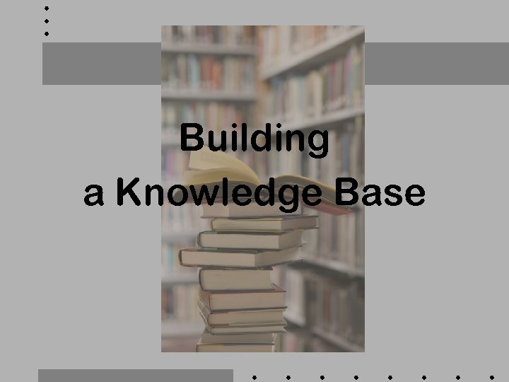 Building a Knowledge Base