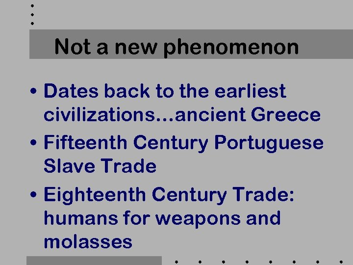 Not a new phenomenon • Dates back to the earliest civilizations…ancient Greece • Fifteenth