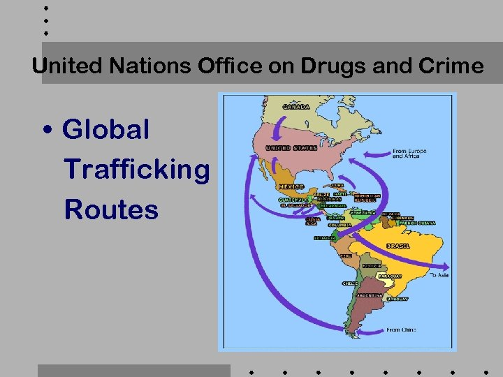United Nations Office on Drugs and Crime • Global Trafficking Routes