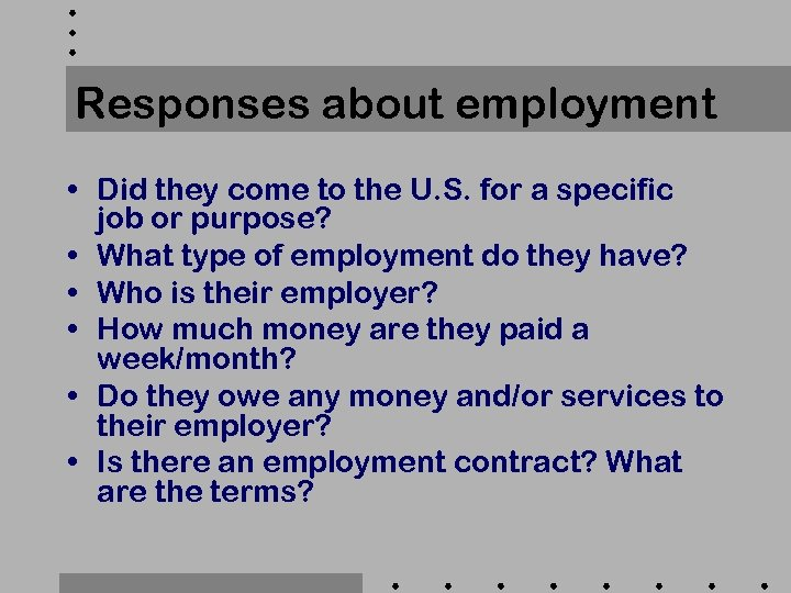 Responses about employment • Did they come to the U. S. for a specific