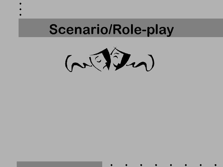 Scenario/Role-play