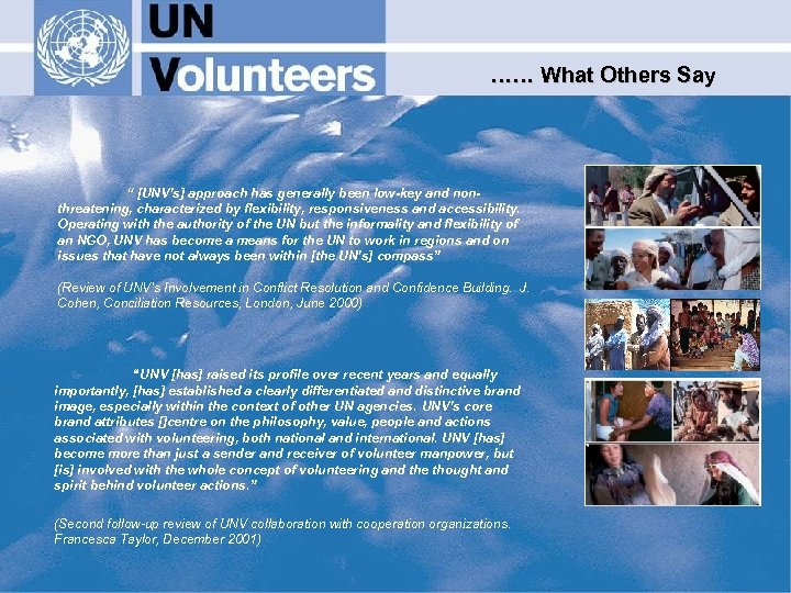 """…… What Others Say """" [UNV's] approach has generally been low-key and nonthreatening, characterized"""