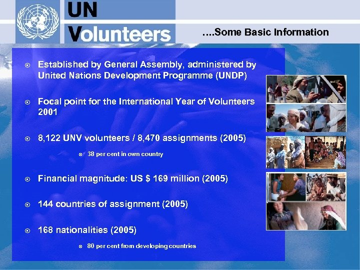 …. Some Basic Information ¤ Established by General Assembly, administered by United Nations Development