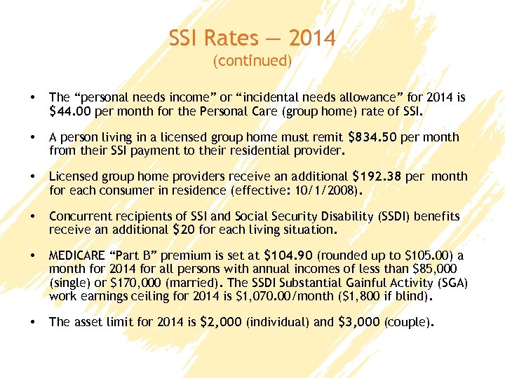 "SSI Rates — 2014 (continued) • The ""personal needs income"" or ""incidental needs allowance"""