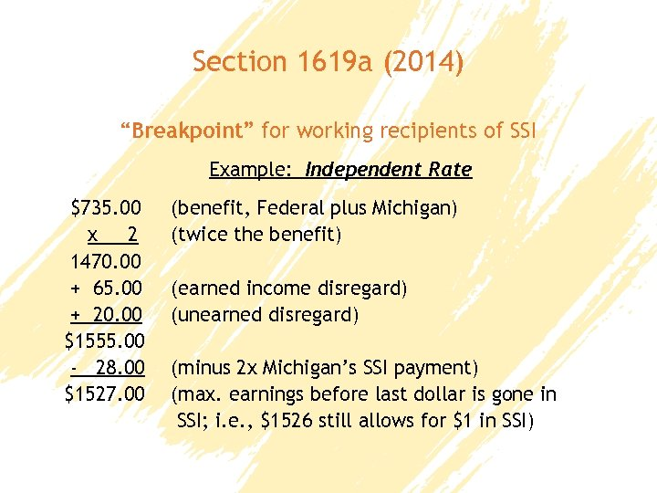 "Section 1619 a (2014) ""Breakpoint"" for working recipients of SSI Example: Independent Rate $735."