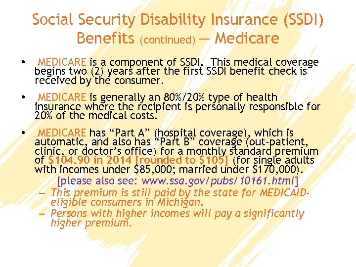 Social Security Disability Insurance (SSDI) Benefits (continued) — Medicare • MEDICARE is a component