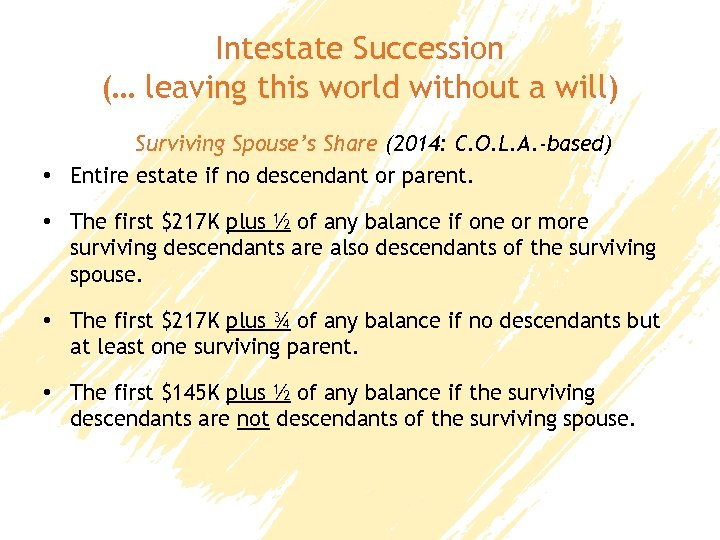 Intestate Succession (… leaving this world without a will) Surviving Spouse's Share (2014: C.