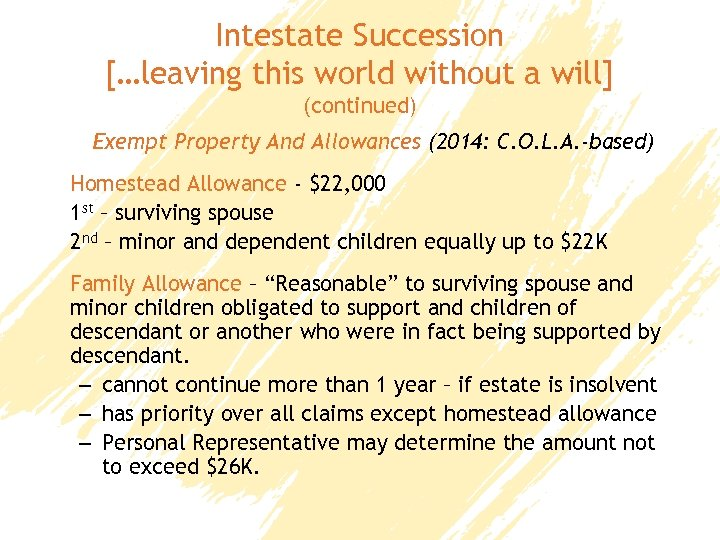 Intestate Succession […leaving this world without a will] (continued) Exempt Property And Allowances (2014: