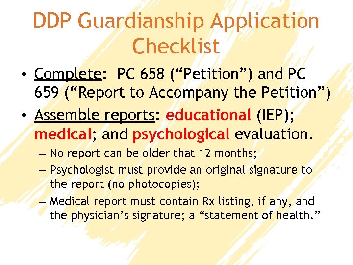 "DDP Guardianship Application Checklist • Complete: PC 658 (""Petition"") and PC 659 (""Report to"