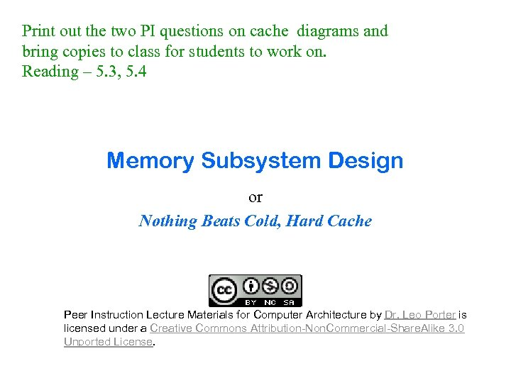 Print out the two PI questions on cache diagrams and bring copies to class
