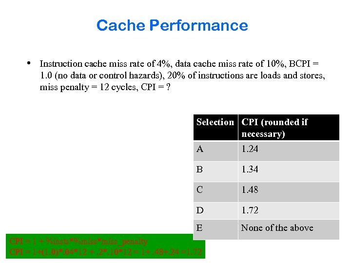 Cache Performance • Instruction cache miss rate of 4%, data cache miss rate of