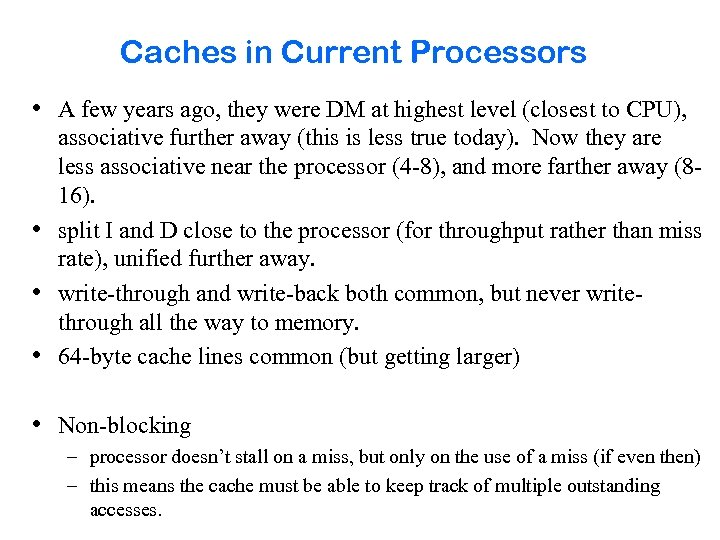 Caches in Current Processors • A few years ago, they were DM at highest