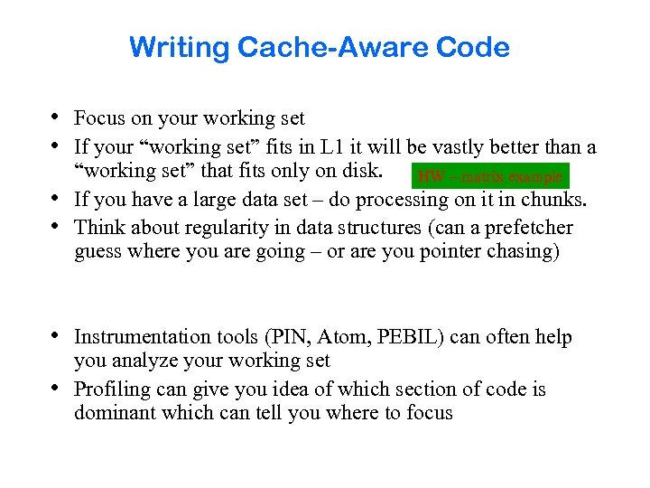 """Writing Cache-Aware Code • Focus on your working set • If your """"working set"""""""