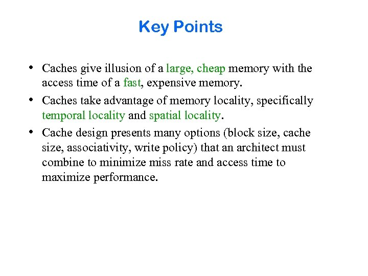 Key Points • Caches give illusion of a large, cheap memory with the •