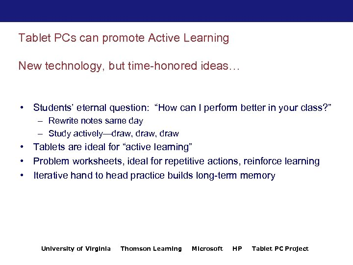 Tablet PCs can promote Active Learning New technology, but time-honored ideas… • Students' eternal