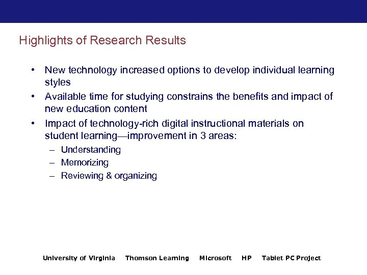 Highlights of Research Results • New technology increased options to develop individual learning styles