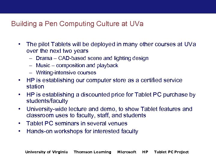 Building a Pen Computing Culture at UVa • The pilot Tablets will be deployed