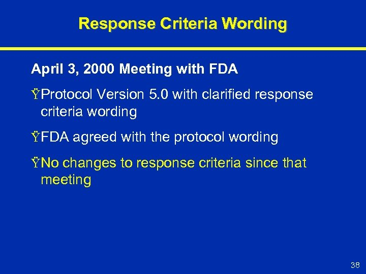 Response Criteria Wording April 3, 2000 Meeting with FDA ŸProtocol Version 5. 0 with