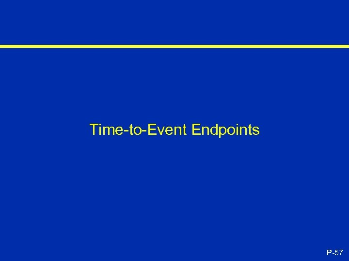Time-to-Event Endpoints P-57