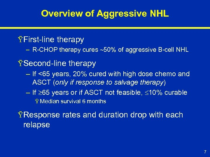 Overview of Aggressive NHL ŸFirst-line therapy – R-CHOP therapy cures 50% of aggressive B-cell