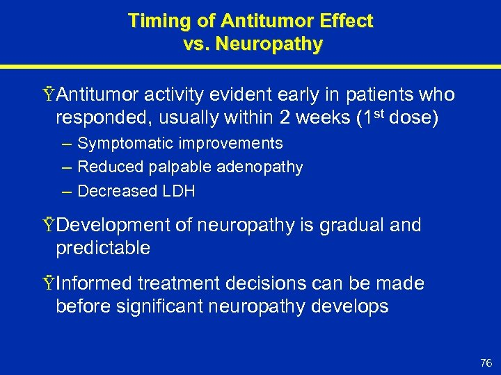 Timing of Antitumor Effect vs. Neuropathy ŸAntitumor activity evident early in patients who responded,