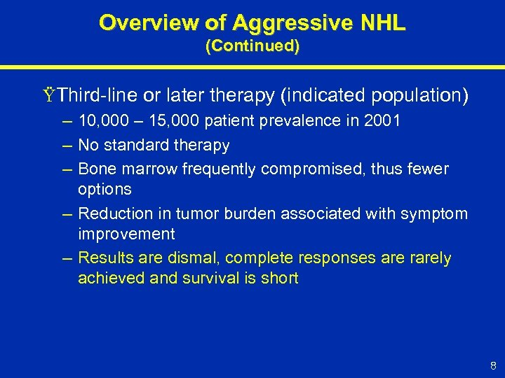 Overview of Aggressive NHL (Continued) ŸThird-line or later therapy (indicated population) – 10, 000