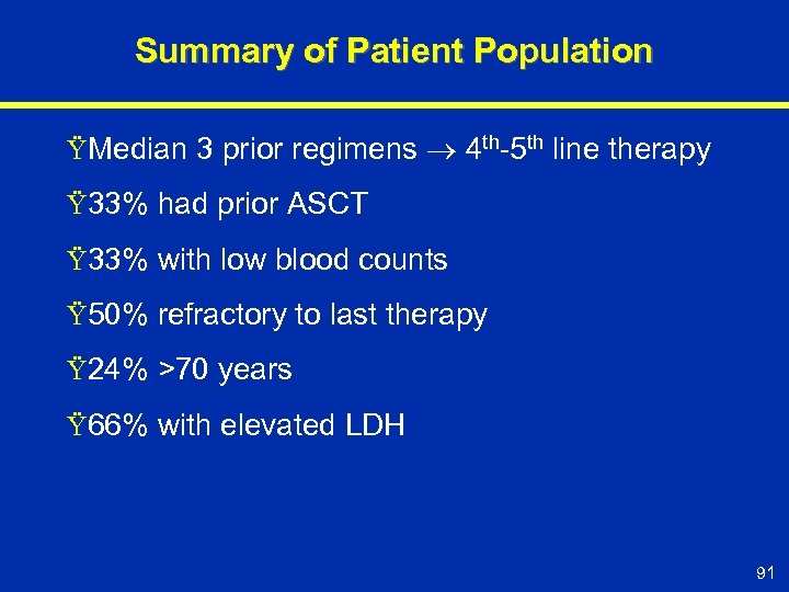 Summary of Patient Population ŸMedian 3 prior regimens 4 th-5 th line therapy Ÿ