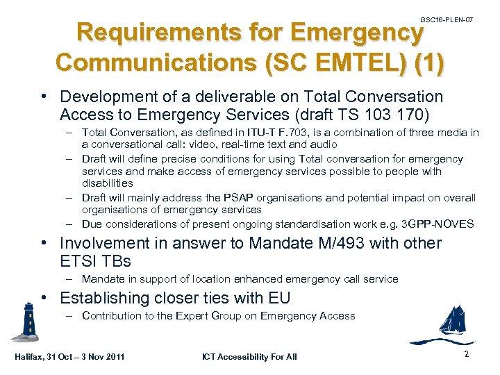GSC 16 -PLEN-07 Requirements for Emergency Communications (SC EMTEL) (1) • Development of a
