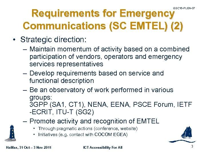 GSC 16 -PLEN-07 Requirements for Emergency Communications (SC EMTEL) (2) • Strategic direction: –