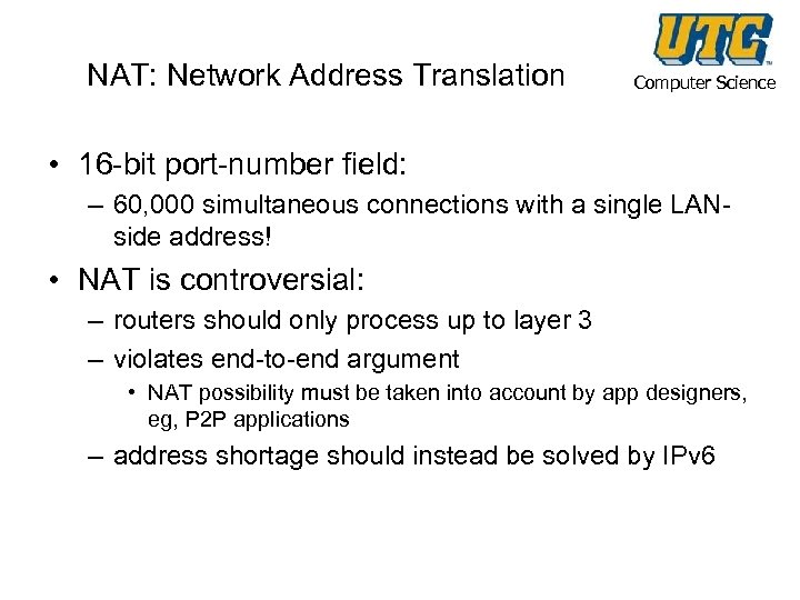 NAT: Network Address Translation Computer Science • 16 -bit port-number field: – 60, 000