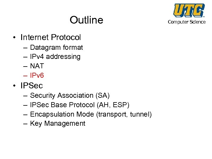 Outline • Internet Protocol – – Datagram format IPv 4 addressing NAT IPv 6