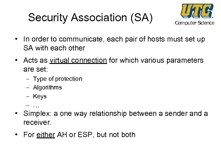 Security Association (SA) Computer Science • In order to communicate, each pair of hosts