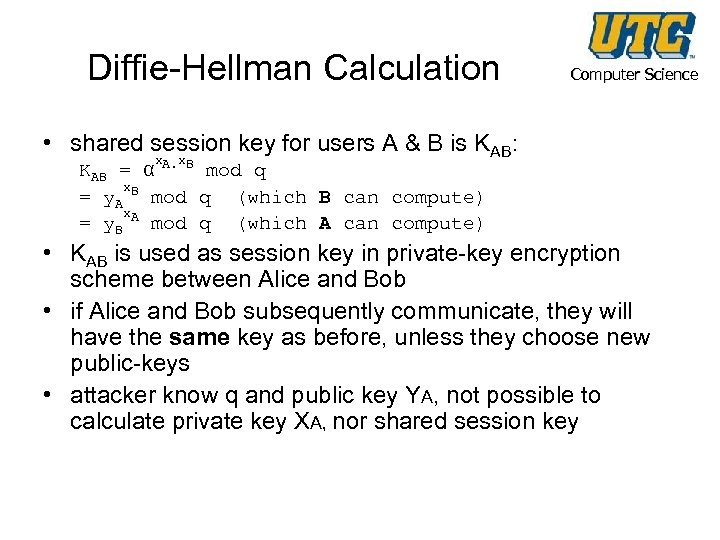 Diffie-Hellman Calculation Computer Science • shared session key for users A & B is